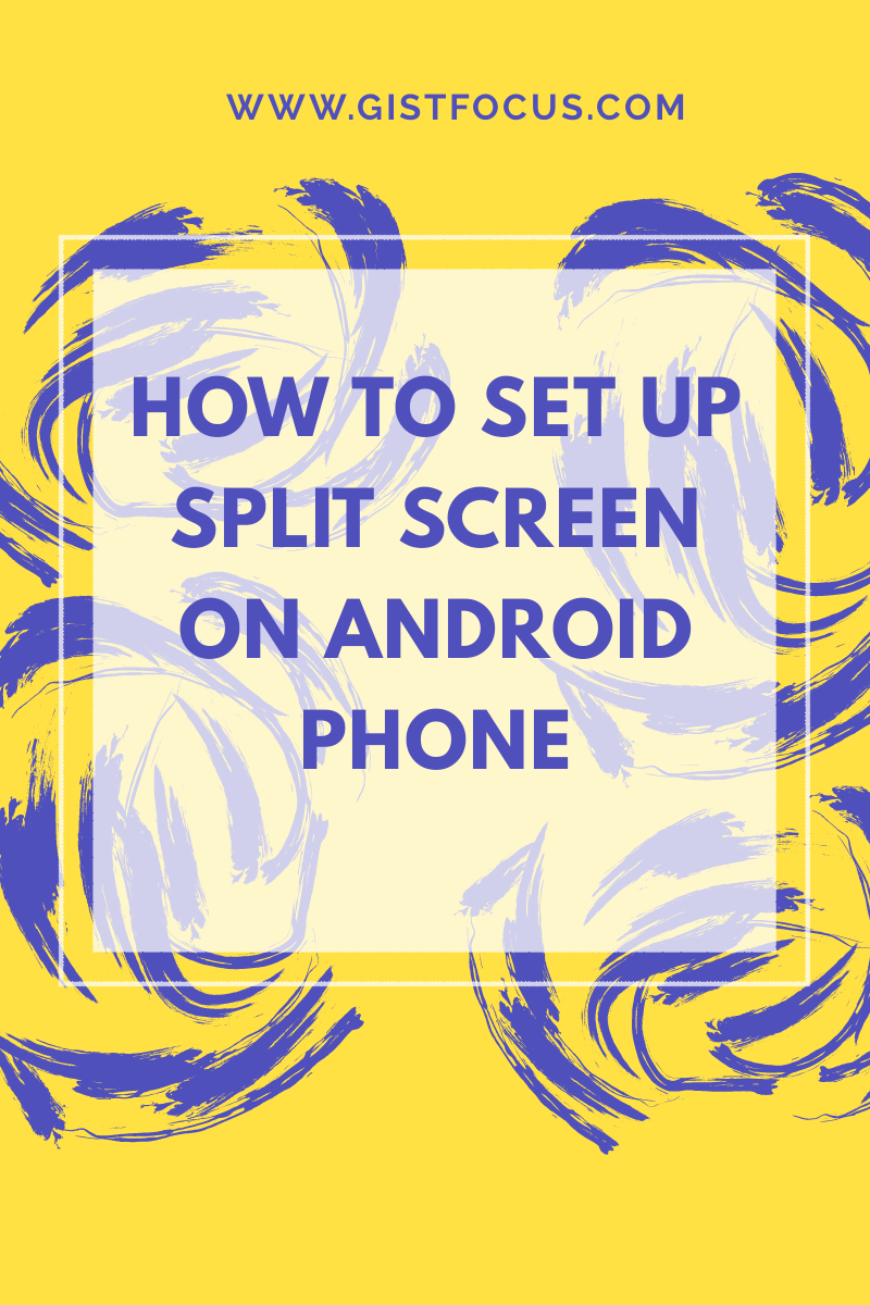 How to set up Split Screen on Android Phone 3