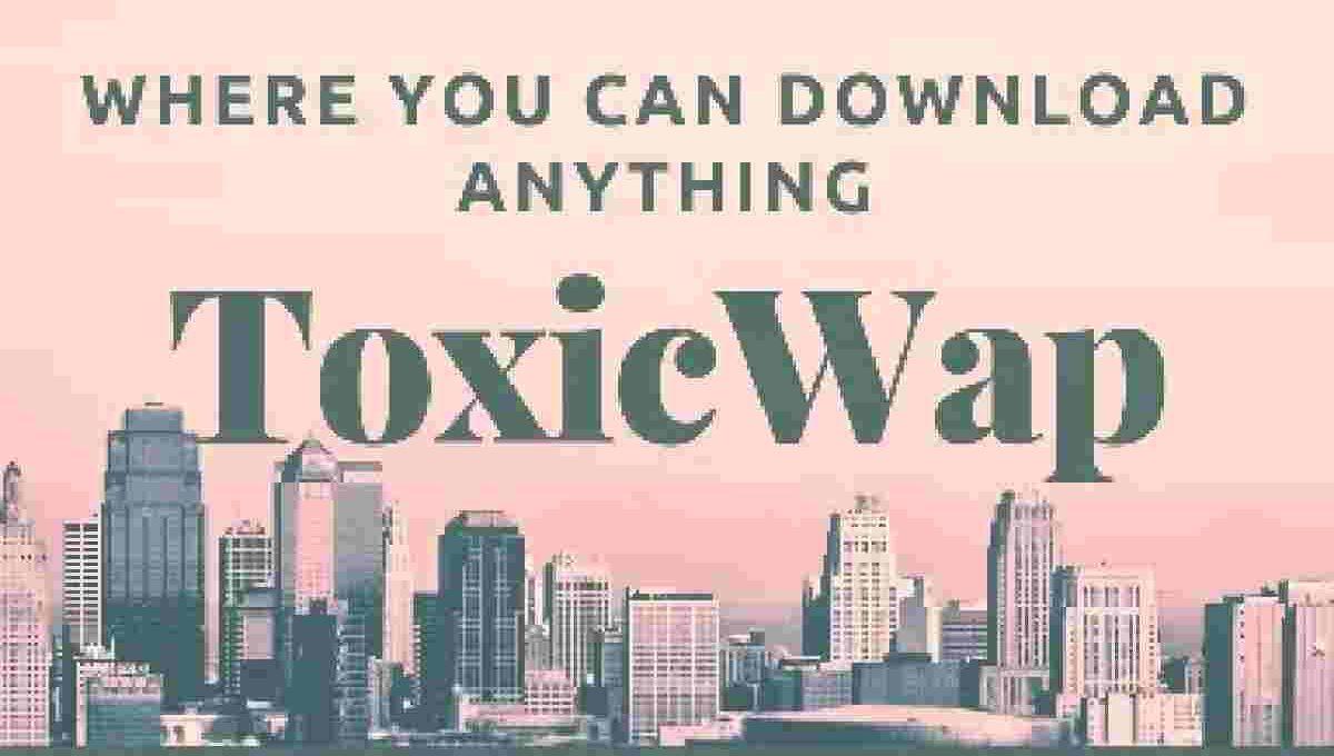 toxicwap com download